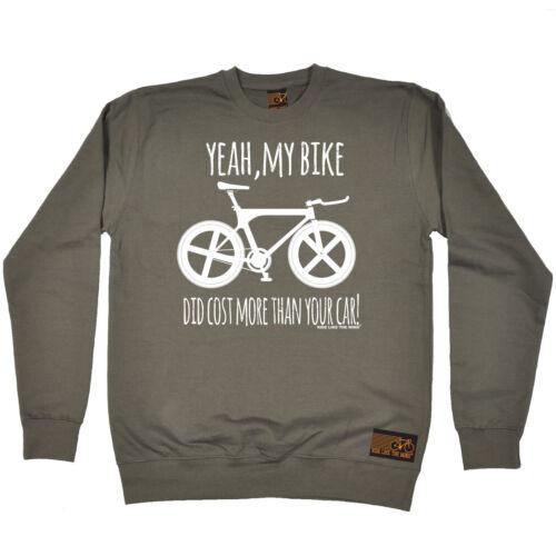 Yeah My Bike Did Cost More RLTW SWEATSHIRT jumper cycle cycling birthday gift
