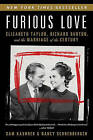 Furious Love: Elizabeth Taylor, Richard Burton, and the Marriage of the Century by Nancy Schoenberger, Sam Kashner (Paperback / softback)