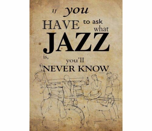 0314 Vintage Music Poster Art If You have To Ask What Jazz Is