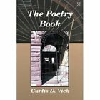 The Poetry Book by Curtis D Vick (Paperback / softback, 2014)