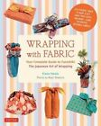 Wrapping with Fabric: Your Complete Guide to Furoshiki -the Japanese Art of Wrapping by Etsuko Yamada, Kanji Okamoto (Paperback, 2014)