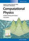 Computational Physics: Problem Solving with Python by Manuel J. Paez, Cristian C. Bordeianu, Rubin H. Landau (Paperback, 2015)