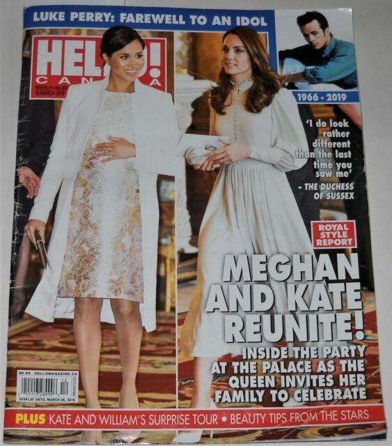 Hello Canada Magazine No 651 March 18 2019 Meghan and Kate Reunite! Luke Perry