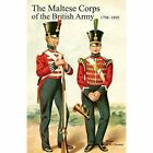 Historical Records of the Maltese Corps of the British Army by A G Major Chesney (Paperback / softback, 2014)