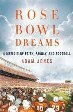 Rose Bowl Dreams Memoir of Faith, Family, Football Adam Jones 2008 FIRST EDITION
