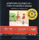 Jonathan Cleaned up Then He Heard a Sound: Or Blackberry Subway Jam by Robert Munsch (Hardback, 1981)