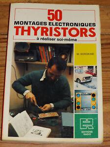 50 montages électroniques Thyristors à réaliser soi-même 1me édition- année 1977 uNdVaQGW-09092128-953460740
