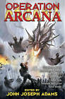 Operation Arcana by John Joseph Adams (Paperback, 2015)