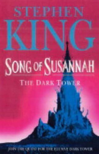 The Dark Tower VI: Song of Susannah: (Volume 6): Song of Susannah v. 6,Stephen