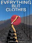 Everything but Clothes: Fashion, Photography, Magazines by Jhim Lamoree, Jose Teunissen (Hardback, 2015)