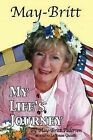 May-Britt My Life's Journey by LaVonne Quinth, May-Britt Pedersen (Paperback, 2009)