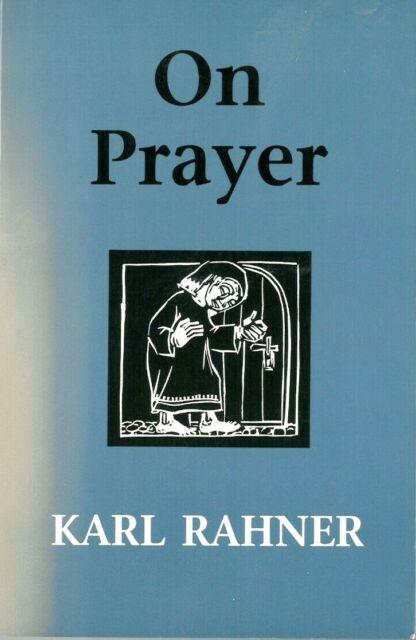 ON PRAYER by Karl Rahner