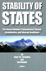 Stability of States: The Nexus Between Transnational Threats, Globalization and Internal Resilience by Sara Kuepfer, Nayef R. F. Al-Rodhan (Paperback, 2007)