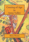 Coming of Age in Anna Valley by Mary Pierce (Paperback, 2004)