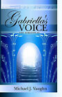 Gabriella's Voice: The Screenplay by Michael J. Vaughn (Paperback, 2004)