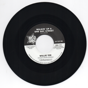 WILLIE-TEE-Walkin-039-Up-A-One-Way-Street-NEW-NORTHERN-SOUL-45-OUTTA-SIGHT-60s