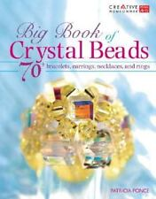Big Book of Crystal Beads: 70+ Bracelets, Earrings, Necklaces, and Rings (Creati