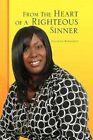 From The Heart of a Righteous Sinner 9781441525789 by Yolanda Robinson Hardback