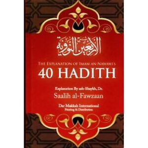 The-Explanation-of-Imam-An-Nawawi-s-40-Hadith-by-Dr-Saalih-al-Fawzaan
