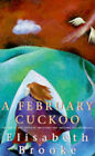 A February Cuckoo by Elisabeth Brooke (Paperback, 1997)