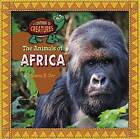 The Animals of Africa by Tamra Orr (Hardback, 2016)