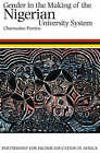 Gender in the Making of the Nigerian University System by Charmaine Pereira (Paperback, 2007)