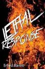 Lethal Response by Ernest Barrett (Paperback, 2015)
