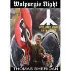 Walpurgis Night: Volume One 1919 - 1933 by Thomas Sheridan (Paperback, 2014)
