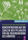 Konzentration auf die Zahlen der Pflanzen für die Regenerierung des Körpers - TEIL 1 von Grigori Grabovoi (2014, Taschenbuch)