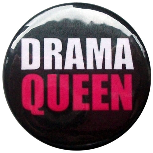 fancy dress Drama Queen Badge Joke fun choose from 25mm 45mm 58mm 75mm badges
