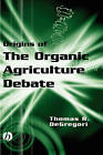 The Origins of the Organic Agricultural Debate by Thomas R. Degregori (Hardback, 2003)