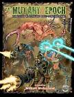 The Mutant Epoch: Tabletop Adventure Role-Playing Game by William McAusland (Paperback / softback, 2012)