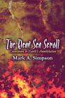 The Dead Sea Scroll: Countdown to Earth's Annihilation by Mark A Simpson (Paperback / softback, 2008)