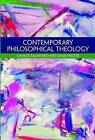 Contemporary Philosophical Theology by Charles Taliaferro, Chad Meister (Paperback, 2016)