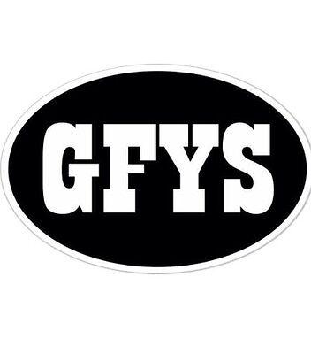 GFYS Go F Your Self Funny Rude Vulgar F-Word Bumper Sticker Oval Car Truck Decal