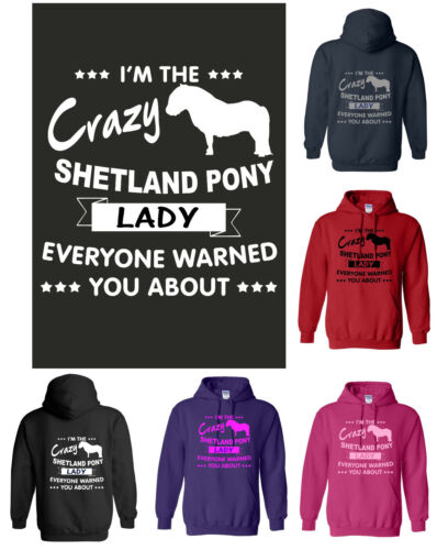 Funny Hoody I/'M THE CRAZY SHETLAND PONY LADY EVERYONE WARNED YOU ABOUT 2XL S