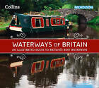 Waterways of Britain: An Illustrated Guide to Britain's Best Waterways by Jonathan Mosse, Collins Maps (Paperback, 2016)