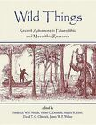 Wild Things: Recent Advances in Palaeolithic and Mesolithic Research by Oxbow Books (Paperback, 2014)