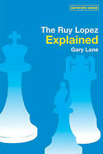 The Ruy Lopez Explained by Gary Lane (Paperback, 2005)