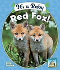 It's a Baby Red Fox! by Kelly Doudna (Hardback, 2008)