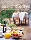 Eat Drink Live: 150 Recipes for Morning, Noon and Night by Fran Warde (Paperback, 2005)