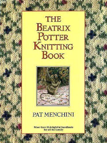 The Beatrix Potter Knitting Book-Pat Menchini
