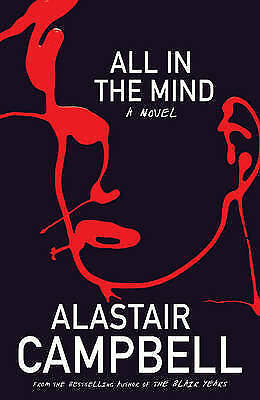 """""""VERY GOOD"""" All in the Mind, Campbell, Alastair, Book"""