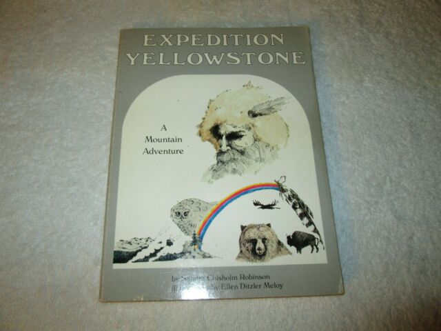 Expedition Yellowstone : A Mountain Adventure by Sandra Chisholm Robinson 1986