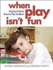 When Play Isn't Fun: Helping Children Resolve Play Conflicts by Sandra Heidemann, Deborah Hewitt (Paperback, 2014)