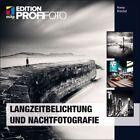 Langzeitbelichtung und Nachtfotografie von Ronny Ritschel (2012, Taschenbuch)