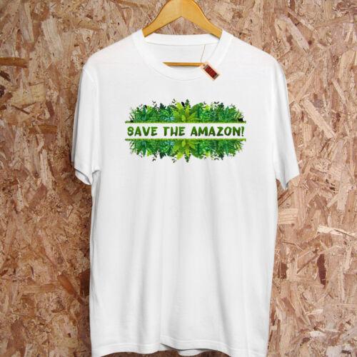SAVE THE AMAZON T-shirt Fire Rainforest Green Animal Rights changement climatique la paix