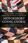 Motorsport Going Global: The Challenges Facing the World's Motorsport Industry by Tim Angus, Chris Aylett, Nick Henry, Mark Jenkins (Hardback, 2007)