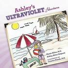 Ashley's Ultraviolet Adventures by Glynis Ablon (Paperback / softback, 2011)