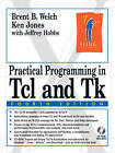 Practical Programming in Tcl and Tk by Brent B. Welch, Jeffrey Hobbs, Ken Jones (Mixed media product, 2003)